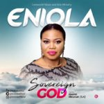 Eniola – Sovereign God [New Song] | @eniolaadisa1