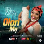 EdyBornGreat – OloriMe [New Song + Video]