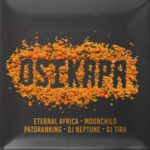 Eternal Africa – Osikapa ft. DJ Tira, MoonChild Sanelly, Patoranking & DJ Neptune [New Song]