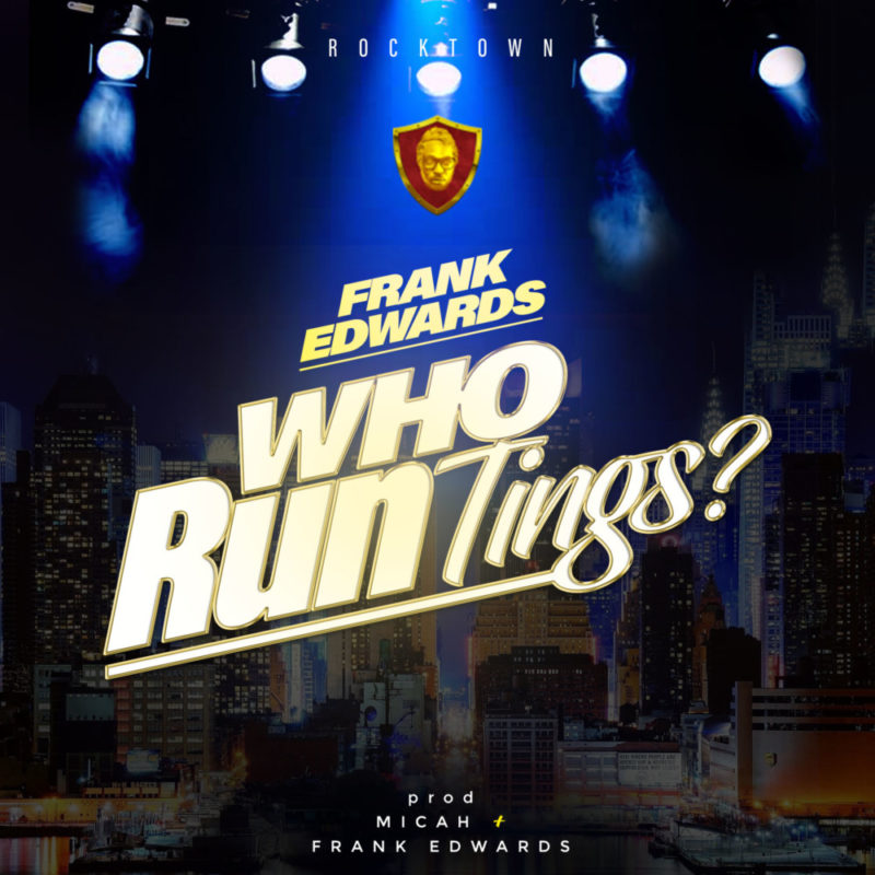 Frank Edwards Who Run Tings?