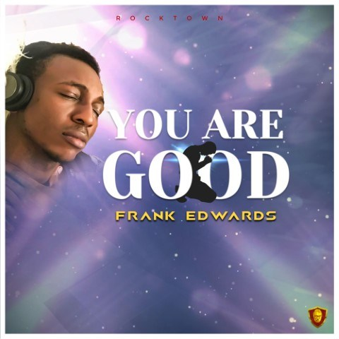 Franks Edwards - You Are Good