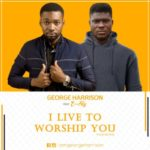 George Harrison – I Live to Worship ft. E-Sly [New Song] | @iamgeorgeharry