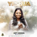 Gift Dennis – Yeshua [New Song] | @giftdennis4