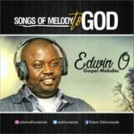 Edwin O – Songs of Melody [New Song] | @eokhumeode