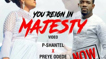 P-Shantel - You Reign in Majesty ft. Preye Odede