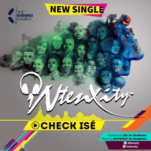 Ntenxity(The Evening Church) - Check Ise