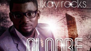 Ikay Rocks - Oloore (The Good One)
