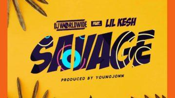 DJ Worldwide – Savage ft. Lil kesh & Young Jonn mp3