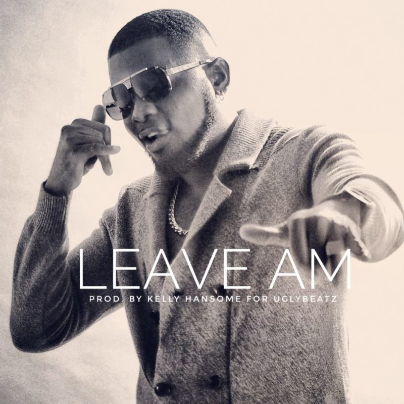 Kelly Handsome - Leave Am mp3