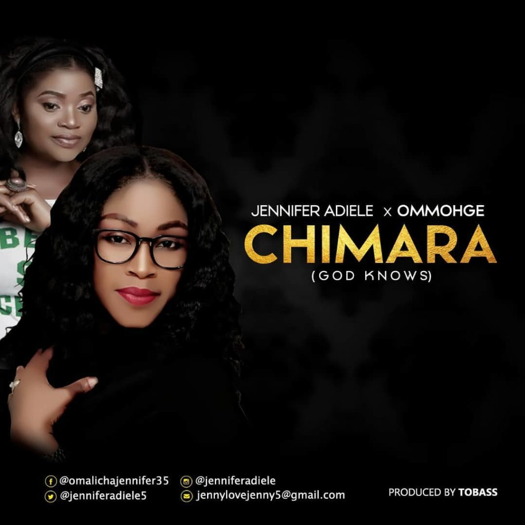 Jennifer Adiele ft. Ommoh Ge - Chimara