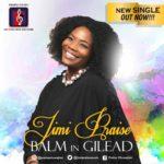 Jimi Praise – Balm in Gilead [New Song] | @jimipraisemusic