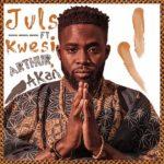 Juls – Saa Ara ft. Kwesi Arthur & Akan [New Video]