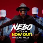 Kelar Thrillz – Nebo [New Video] | @kelarthrillz