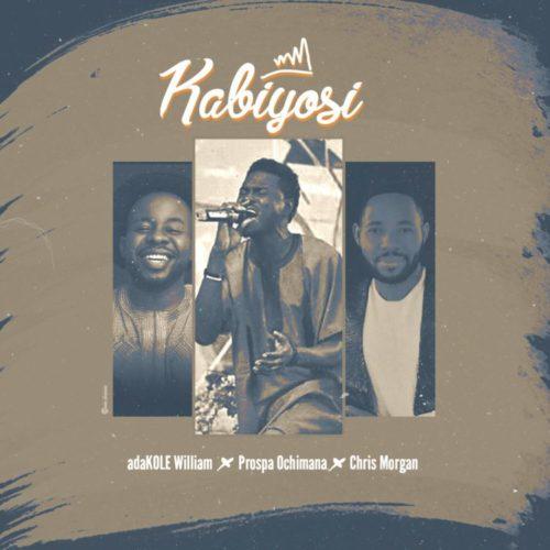 Adakole William Kabiyosi ft. Prospa Ochimana & Chris Morgan