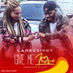 Lamboginny – Give Me Love [New Music]