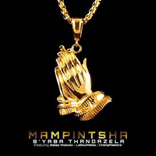 Mampintsha - S'yaba Thandazela ft. Babes Wodumo, LaSoulMates & CampMasters