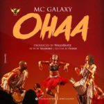 Mc Galaxy – Ohaa [New Music]