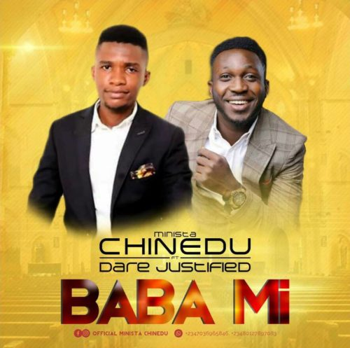 Minista Chinedu - Baba Mi ft. Dare Justified