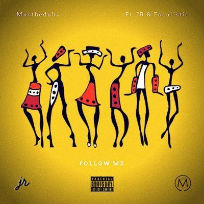 Mustbedubz - Follow Me ft. JR & Focalistic
