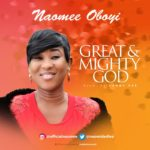 Naomee Oboyi – Great & Mighty God [New Song] | @naomidediva