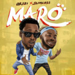 Orezi – Maro ft. Slimcase [New Song]