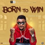 Oritse Femi – Born To Win [New Music]