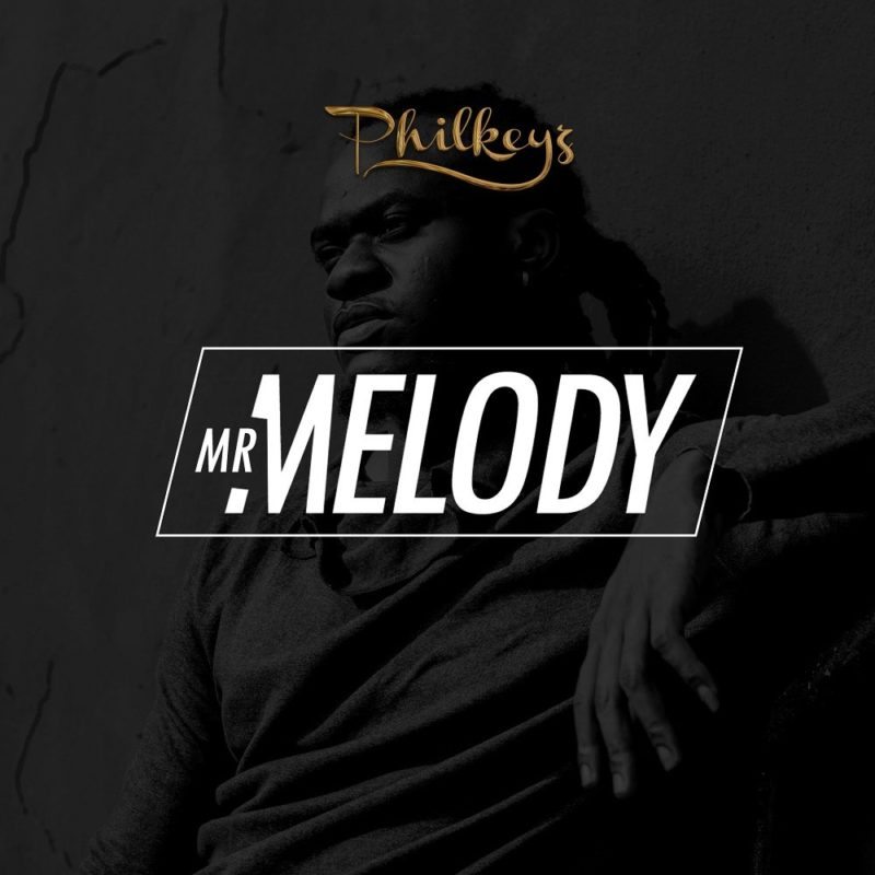 Philkeyz mr melody mp3
