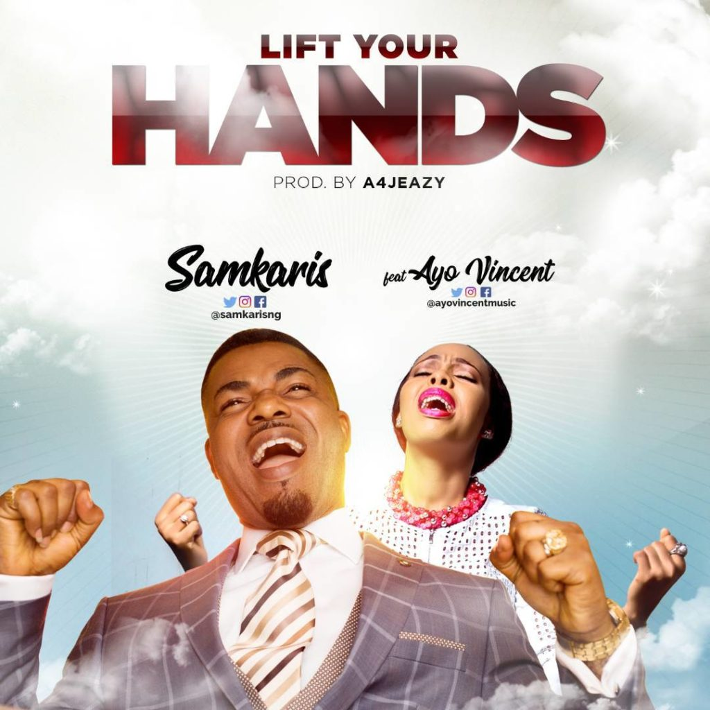 Samkaris - Lift Your Hands ft. Ayo Vincent