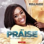 Shola Aliogo – My Praise [New Song] | @CeeDeshola