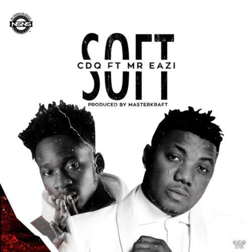 CDQ - Soft ft. Mr Eazi mp3