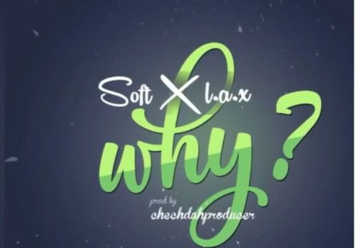 Soft - why ft. L.A.X mp3