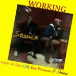 Sossick – Working ft. Dice Ailes X CDQ X Ice Prince X Oshine [New Song]