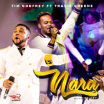 Tim Godfrey – Nara ft. Travis Greene [New Song]