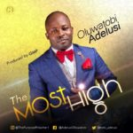Oluwatobi Adelusi – The Most High [New Song] | @tobi_adelusi