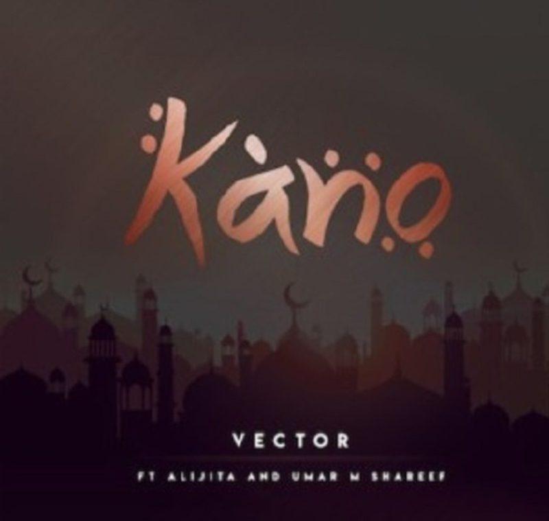 Vector – Kano Ft. Alijita & Umar M Shareef mp3