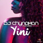 DJ Chynaman – Yini ft. Mpumi [New Song]