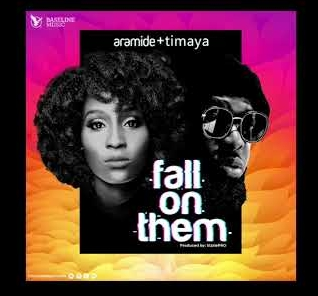 Aramide - fall on them ft. Timaya mp3 download