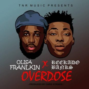 Olisa Franklin ft. Reekado Banks – Overdose (Remix)