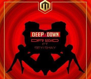 Dr Sid deep down ft. Seyi Shay