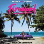 Fresh L – Firewood ft. Davido [New Song]
