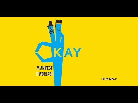 M.anifest - okay ft. Worlasi