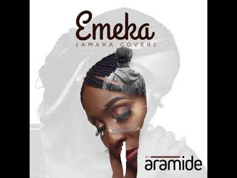 Aramide - Emeka (amaka cover) mp3 download