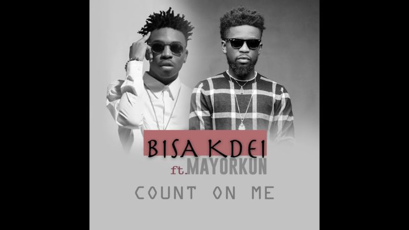 Bisa Kdei - count on me ft. Mayorkun mp3