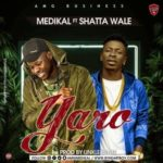 Medikal – Yaro ft. Shatta Wale [New Song]