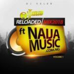 NaijaMusic ft. DJ Keleb – Top Songs in Naija Mix 2018 [Mixtape]