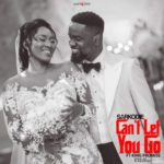Sarkodie – Can't Let You Go ft. King Promise  [New Song]
