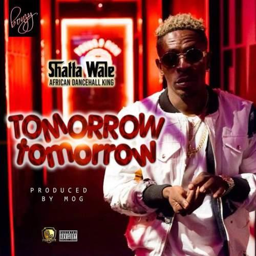 Shatta Wale - Tomorrow Tomorrow mp3