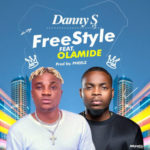 Danny S – Freestyle ft. Olamide [New Song]