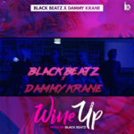 Black Beatz X Dammy Krane – Wine Up [New Video]