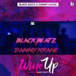 Black Beatz X Dammy Krane – Wine Up [New Video]